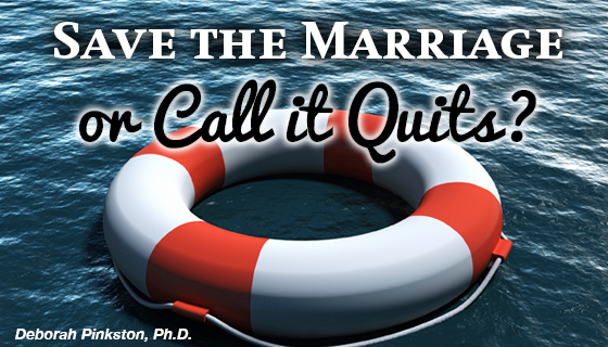 Save the Marriage or Call it Quits: That is the Question.