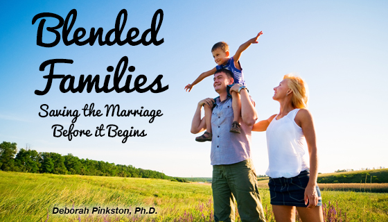 Blended Families: Saving a Marriage Before it Begins