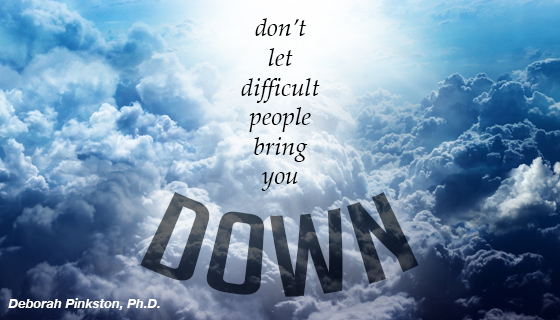 Don't Let Difficult People Bring You Down!