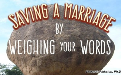 Saving A Marriage By Weighing Your Words